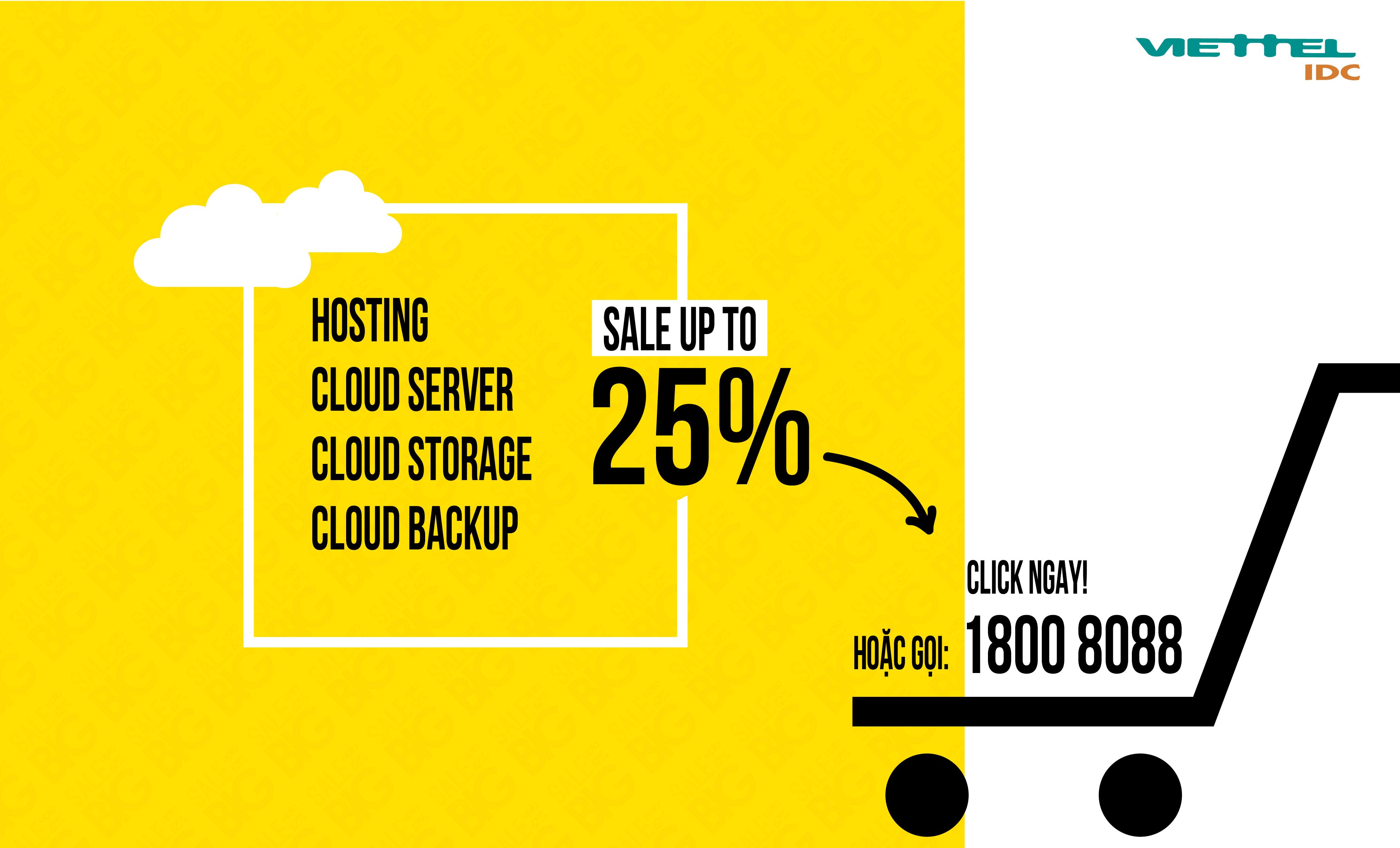Khuyến mãi tất cả các dịch vụ Cloud tại Viettel IDC